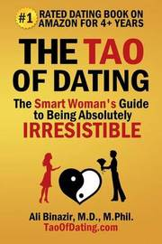 The Tao of Dating by Ali Binazir MD