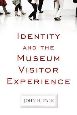 Identity and the Museum Visitor Experience by John H. Falk image