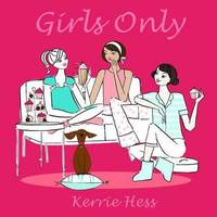 Girls Only! by Kerrie Hess image
