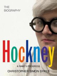 Hockney: The Biography Volume 1 by Christopher Simon Sykes