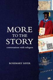 More to the Story: Conversations with Refugees by Rosemary Sayer
