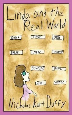 Linda and the Real World by Nicholas Kurt Duffy