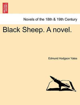 Black Sheep. a Novel. by Edmund Hodgson Yates image