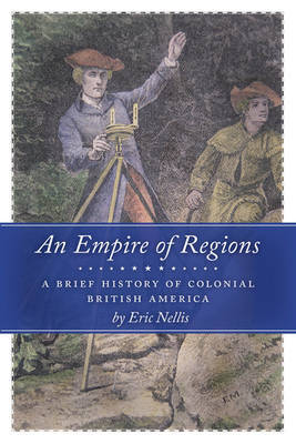 An Empire of Regions: A Brief History of Colonial British America by Eric Guest Nellis image