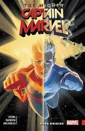 The Mighty Captain Marvel Vol. 3: Dark Origins by Margaret Stohl