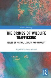 The Crimes of Wildlife Trafficking by Ragnhild Sollund