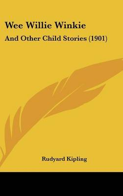 Wee Willie Winkie: And Other Child Stories (1901) by Rudyard Kipling image