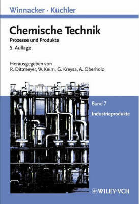 Winnaker-Kuchler: Chemische Technik: v. 7: Industrieprodukte