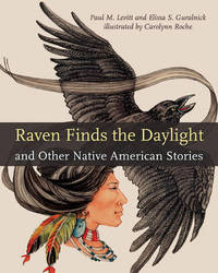 Raven Finds the Daylight and Other Native American Stories by Paul M. Levitt
