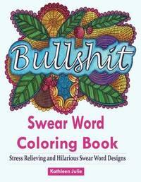 Swear Word Coloring Book by Kathleen Julie