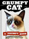 Grumpy Cat: A Grumpy Book by Grumpy Cat