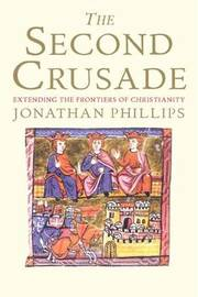 The Second Crusade by Jonathan Phillips image