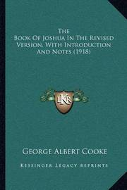The Book of Joshua in the Revised Version, with Introduction and Notes (1918) by George Albert Cooke