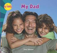 My Dad by Emily Sebastian
