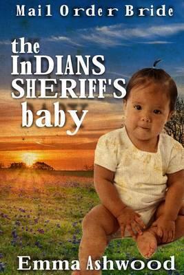 The Indian Sheriffs Baby by Emma Ashwood image