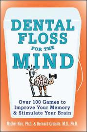 Dental Floss for the Mind by Michel Noir