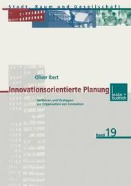 Innovationsorientierte Planung by Oliver Ibert