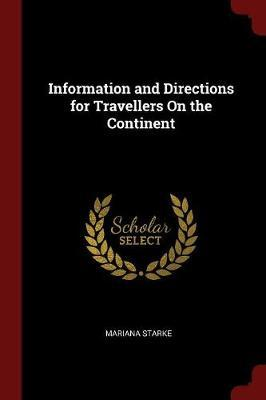 Information and Directions for Travellers on the Continent by Mariana Starke image