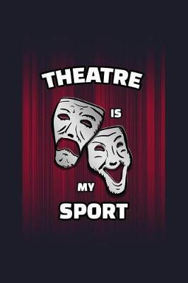 Theater Is My Sport by Uab Kidkis