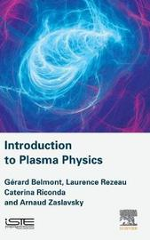 Introduction to Plasma Physics by Gerard Belmont