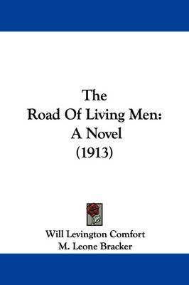The Road of Living Men: A Novel (1913) by Will Levington Comfort image