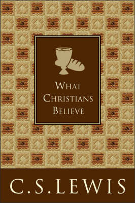 What Christians Believe by C.S Lewis image
