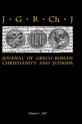 Journal of Greco-Roman Christianity and Judaism: v. 4 image