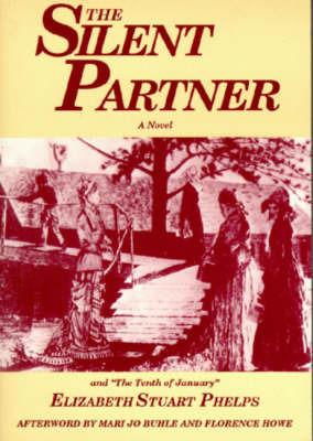 The Silent Partner by Elizabeth Stuart Phelps