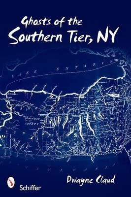 Ghosts of Southern Tier, NY by Dwayne Claud