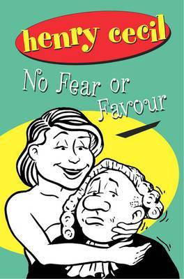 No Fear Or Favour by Henry Cecil