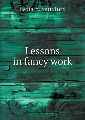 Lessons in Fancy Work by Lydia y Sandford image