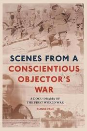 Scenes from a Concsientious Objector's War by Dianne Pane