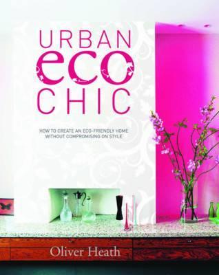 Urban Eco Chic by Oliver Heath