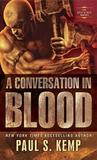 A Conversation In Blood by Paul S. Kemp