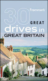 Frommer's 30 Great Drives in Great Britain by David Halford image