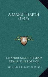 A Man's Hearth (1915) by Eleanor Marie Ingram