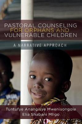 Pastoral Counseling for Orphans and Vulnerable Children by Tuntufye Anangisye Mwenisongole