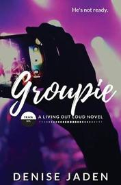 Groupie by Denise Jaden image