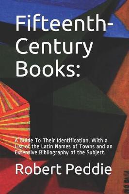 Fifteenth-Century Books by Robert Alexander Peddie