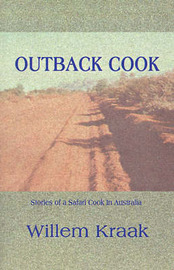 Outback Cook: Stories of a Safari Cook in Australia by Willem Kraak image