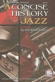 A Concise History of Jazz by John Robert Brown image