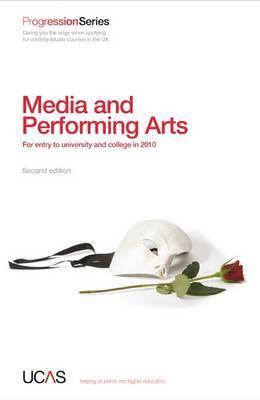 Progression to Media and Performing Arts: For Entry to University and College in 2010 by UCAS