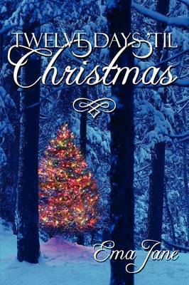 Twelve Days 'Til Christmas by Ema Jane