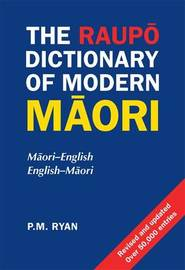 The Raupo Dictionary Of Modern Maori by P.M. Ryan