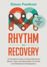 Rhythm to Recovery by Simon Faulkner