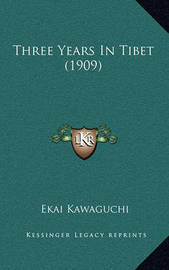 Three Years in Tibet (1909) by Ekai Kawaguchi