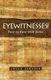 Eyewitnesses! by Chuck Zehnder
