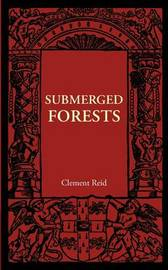 Submerged Forests by Clement Reid