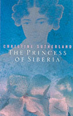 The Princess of Siberia by Christine Sutherland