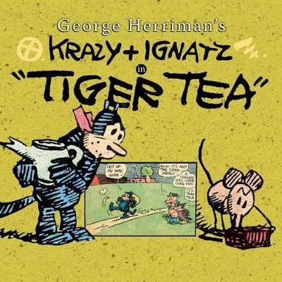 "George Herriman's Krazy & Ignatz in ""Tiger Tea"" by George Herriman"